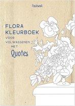 Flora Kleurboek voor volwassenen | Kleurboek voor volwassenen met quotes | leuk alternatief voor het mandala kleurboek | Kleurboek met bloemen | A4