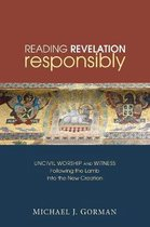 Reading Revelation Responsibly: Uncivil Worship and Witness