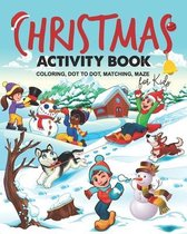 Christmas Activity Book for Kids. Coloring, Dot to Dot, Maze, Matching