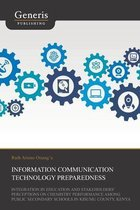 Information Communication Technology Preparedness, Integration in Education and Stakeholders' Perceptions on Chemistry Performance Among Public Secondary Schools in Kisumu County, Kenya