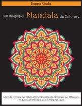 140 Magnifici Mandala da Colorare