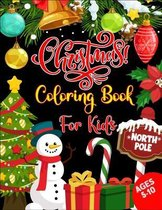 Christmas Coloring Book For Kids: Easy & Relaxing Patterns For Kids Ages (5-10). A Perfect Gift For Magical Christmas