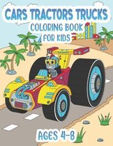 Cars - Tractos - Trucks - Coloring Book For Kids Ages 4-8