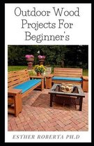 Outdoor Wood Projects For Beginner's