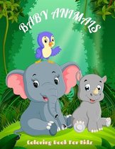 BABY ANIMALS - Coloring Book For Kids