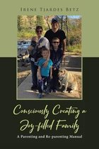 Consciously Creating a Joy-filled Family
