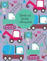 Trucks and friends coloring book