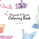 Mermaids and Fairies Coloring Book for Teens and Young Adults (8.5x8.5 Coloring Book / Activity Book)
