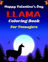 Happy Valentine's Day LLAMA Coloring Book For Teenagers