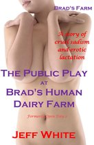 The Public Play at Brad's Human Dairy Farm
