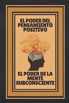 El Poder del Pensamiento Positivo-El Poder de la Mente Subconciente