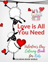 Love is All You Need Valentine's Day Coloring Book for Kids