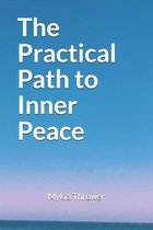The Practical Path to Inner Peace