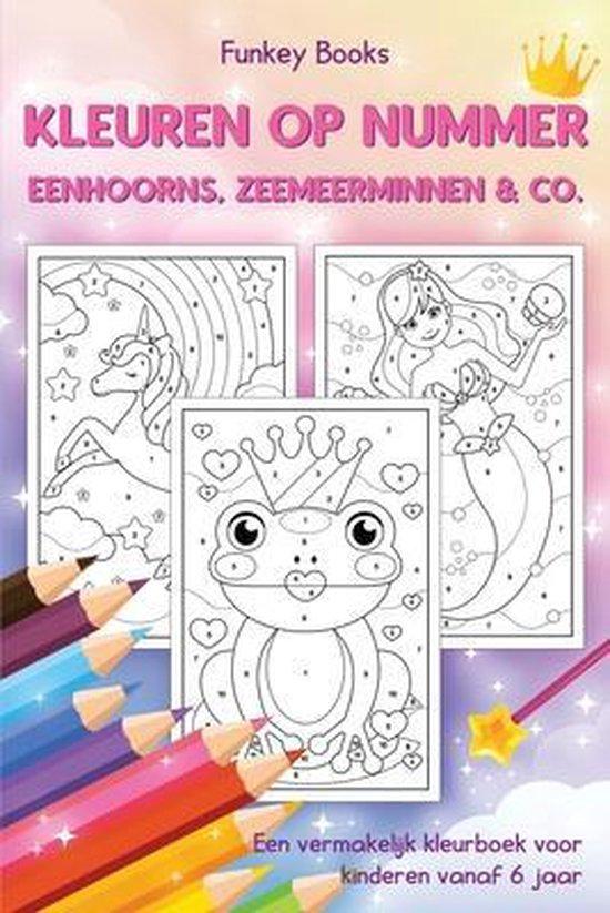 Boek cover Kleuren op nummer - Eenhoorns, zeemeerminnen & Co. van Funkey Books (Paperback)