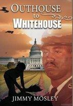 Outhouse To Whitehouse