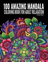100 AMAZING Mandala Coloring Book for Adult Relaxation