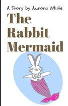 The Rabbit Mermaid