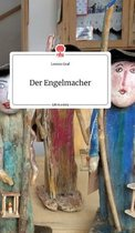 Der Engelmacher. Life is a Story - story.one