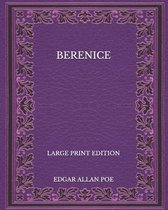 Berenice - Large Print Edition