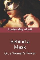 Behind a Mask