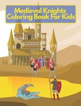 Medieval Knights Coloring Book For Kids