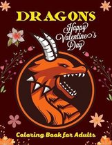 DRAGONS Happy Valentine's Day Coloring Book For Adults
