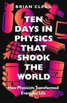 Ten Days in Physics that Shook the World