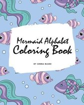 Mermaid Alphabet Coloring Book for Children (8x10 Coloring Book / Activity Book)