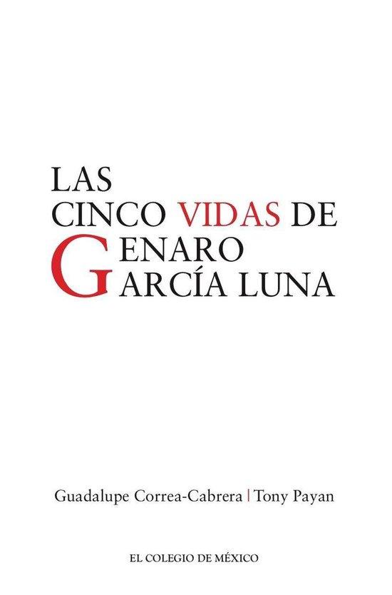 Las cinco vidas de Genaro García Luna