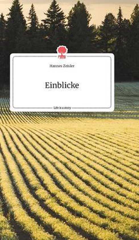 Einblicke. Life is a Story - story.one