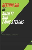Getting Rid of Anxiety and Panic Attacks