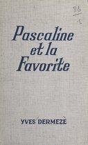 Pascaline et la favorite