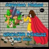 Superhero Mindset - Growth Mindset for Kids Vol. 2