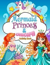 Mermaids, Princess & Unicorn Activity Book