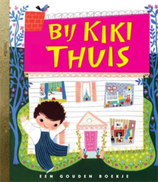 Gouden Boekjes  -   Bij Kiki thuis