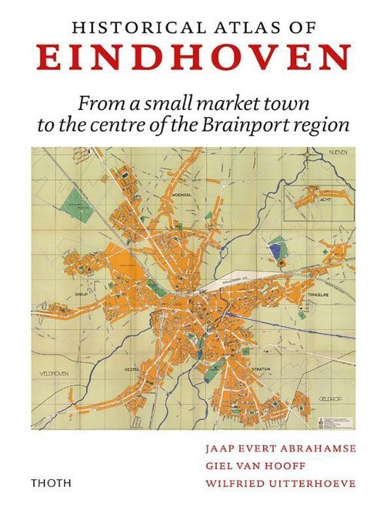 Boek cover Historical Atlas of Eindhoven van Jaap Evert Abrahamse (Hardcover)
