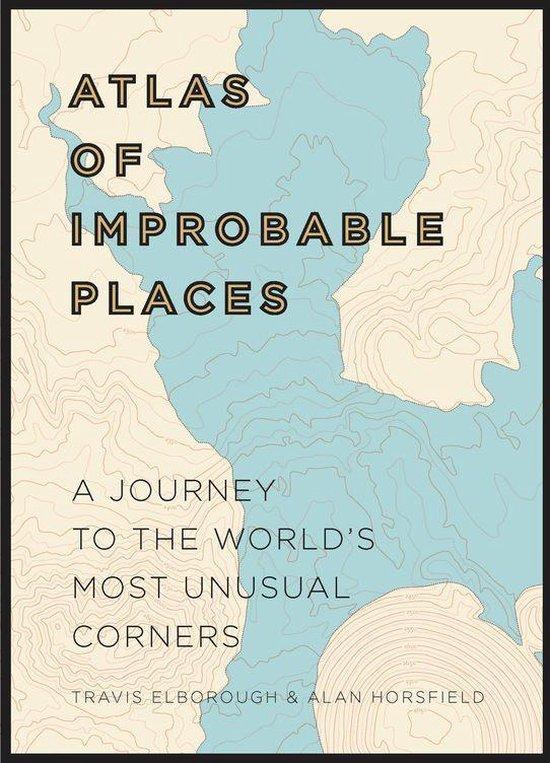 Boek cover Atlas of Improbable Places van Travis Elborough (Onbekend)