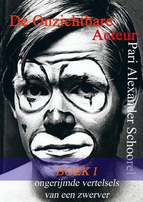 De onzichtbare acteur / Boek I - Pari Alexander Schoorel |
