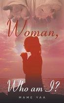 Woman Who am I