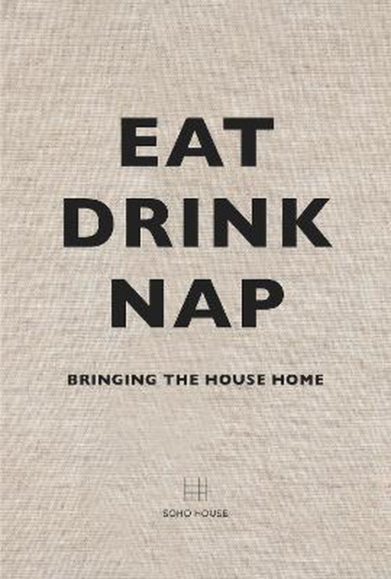 Boek cover Eat, Drink, Nap van Soho House (Hardcover)