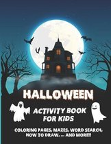 Halloween Activity Book for Kids: Coloring Pages, Mazes, Word Search, Connect The Dots & Much