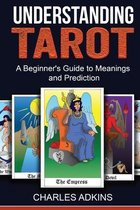 Understanding Tarot: A Beginner's Guide to Meanings and Prediction