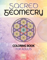 Sacred Geometry Coloring Book for Adults: A Spiritual Geometry Coloring Book
