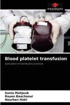 Blood platelet transfusion