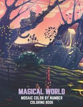 Magical World Mosaic Color By Number Coloring Book