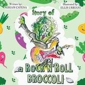 Story Of A Rock'n'Roll Broccoli