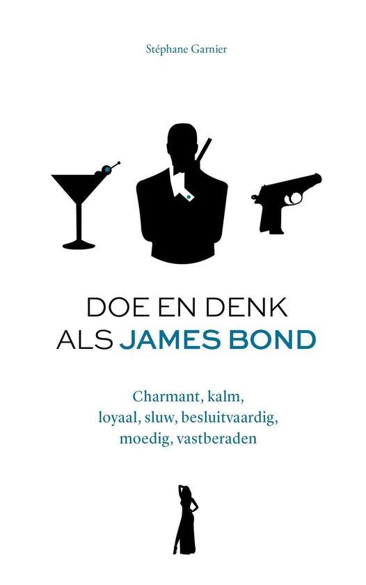Boek cover Doe en denk als James Bond van Stephane Garnier (Hardcover)