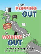 Omslag From Popping out to Moving out : a Guide to Growing up Good