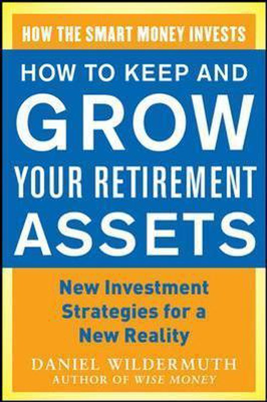 Boek cover How to Keep and Grow Your Retirement Assets van Daniel Wildermuth (Paperback)