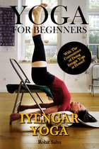 Omslag Yoga For Beginners: Iyengar Yoga: With The Convenience of Doing Iyengar Yoga at Home!!